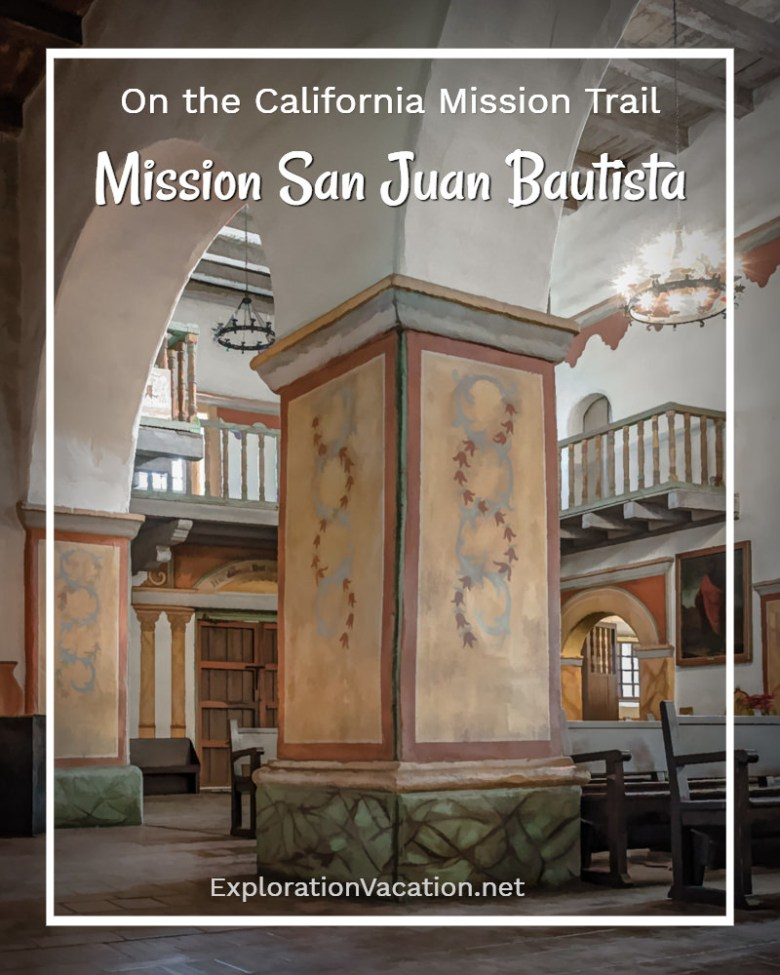 The past is present inside Mission San Juan Bautista on the California Mission Trail - ExplorationVacation