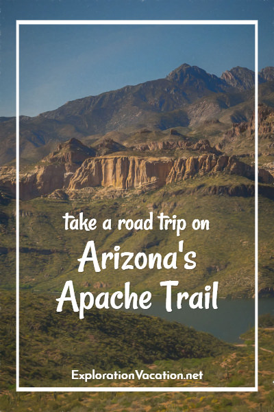 Take a Road Trip on the Apache Trail - ExplorationVacation.net