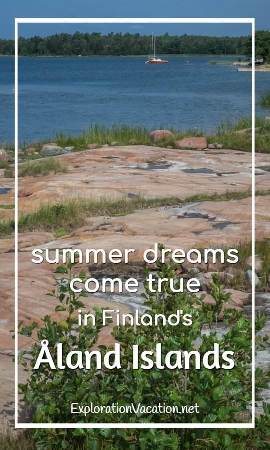 Dreaming of summer in Finland's Åland Islands - ExplorationVacation #Finland #visitåland #discoverfinland #summervacation #alandislands