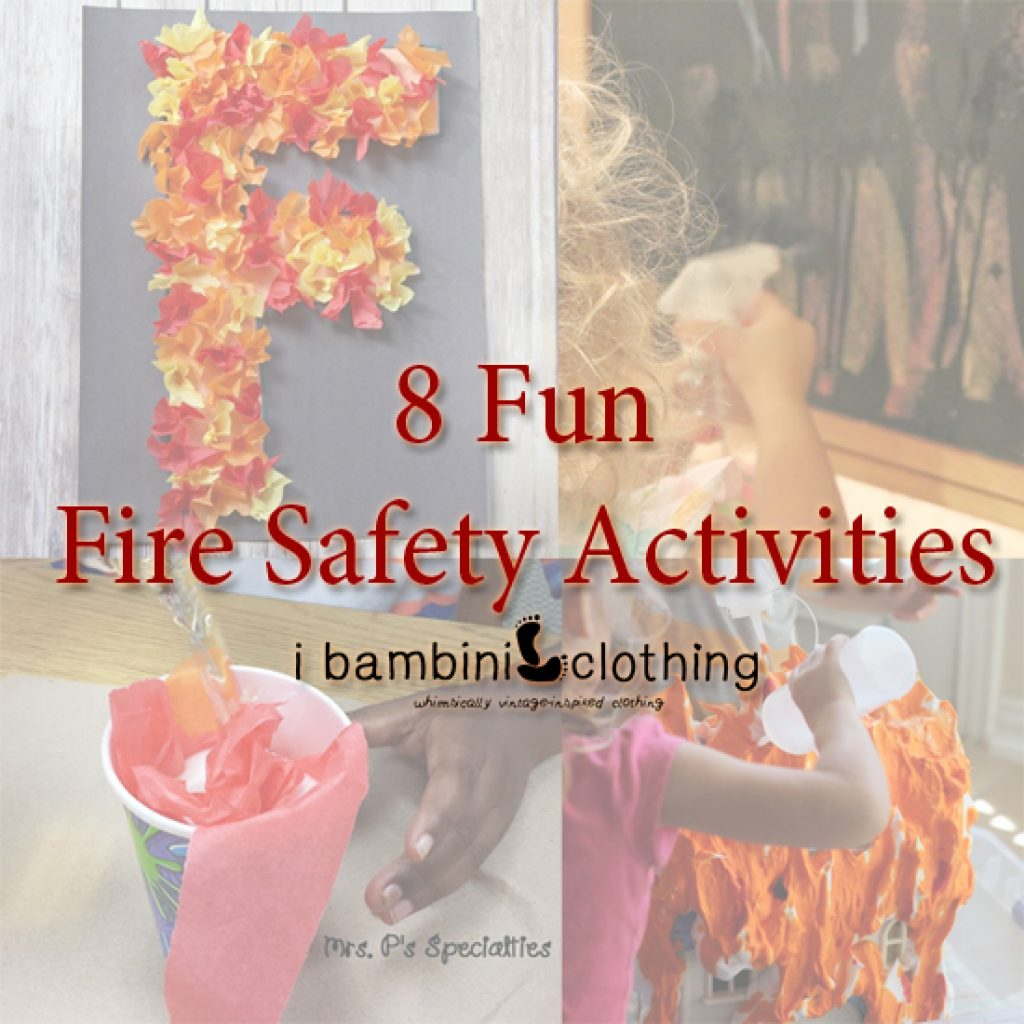8 Fun Fire Safety Activities