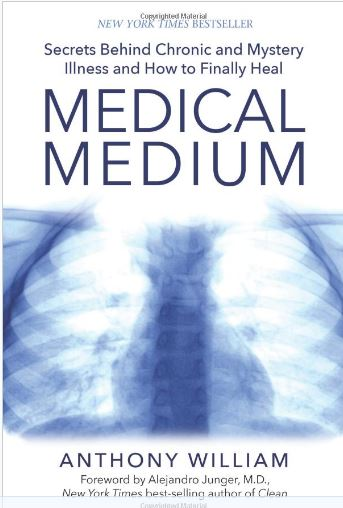 Medical Medium Secrets Behind Chronic and Mystery Illness by Anthony WIlliam