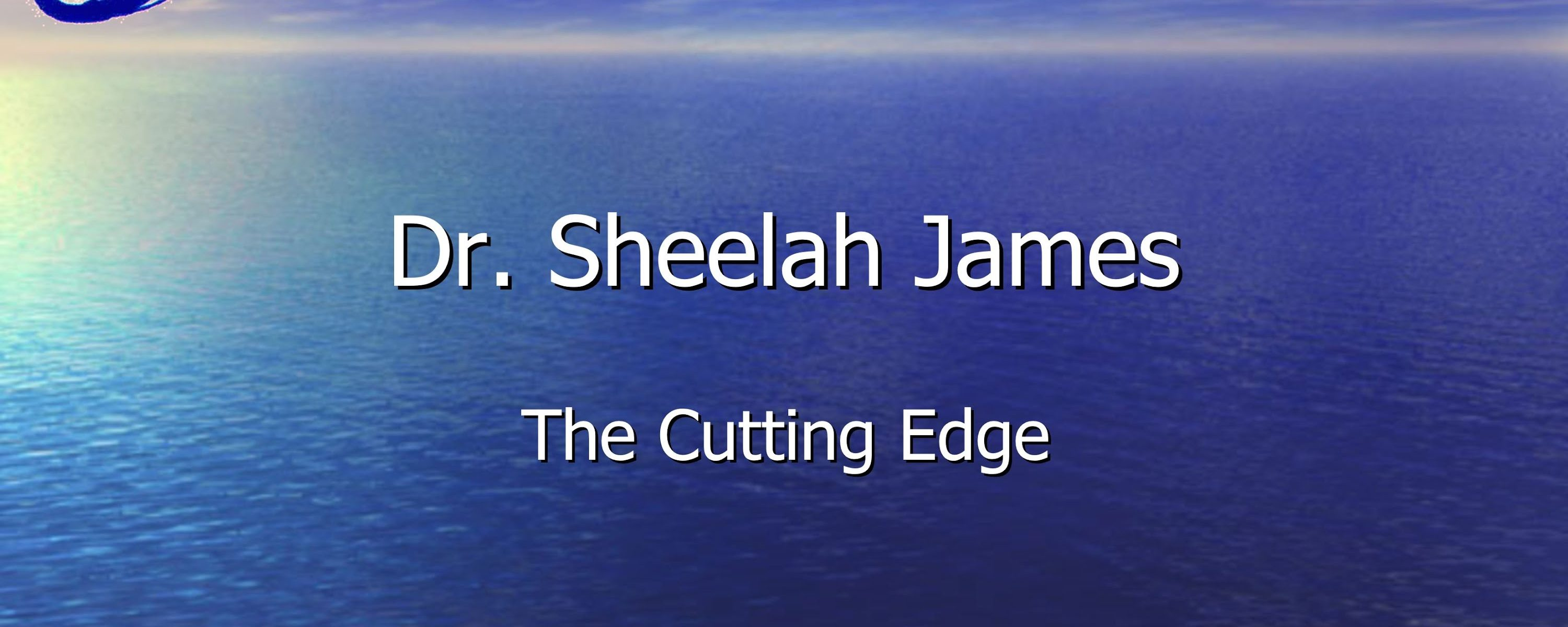 The Cutting Edge – Dr. Sheelah James