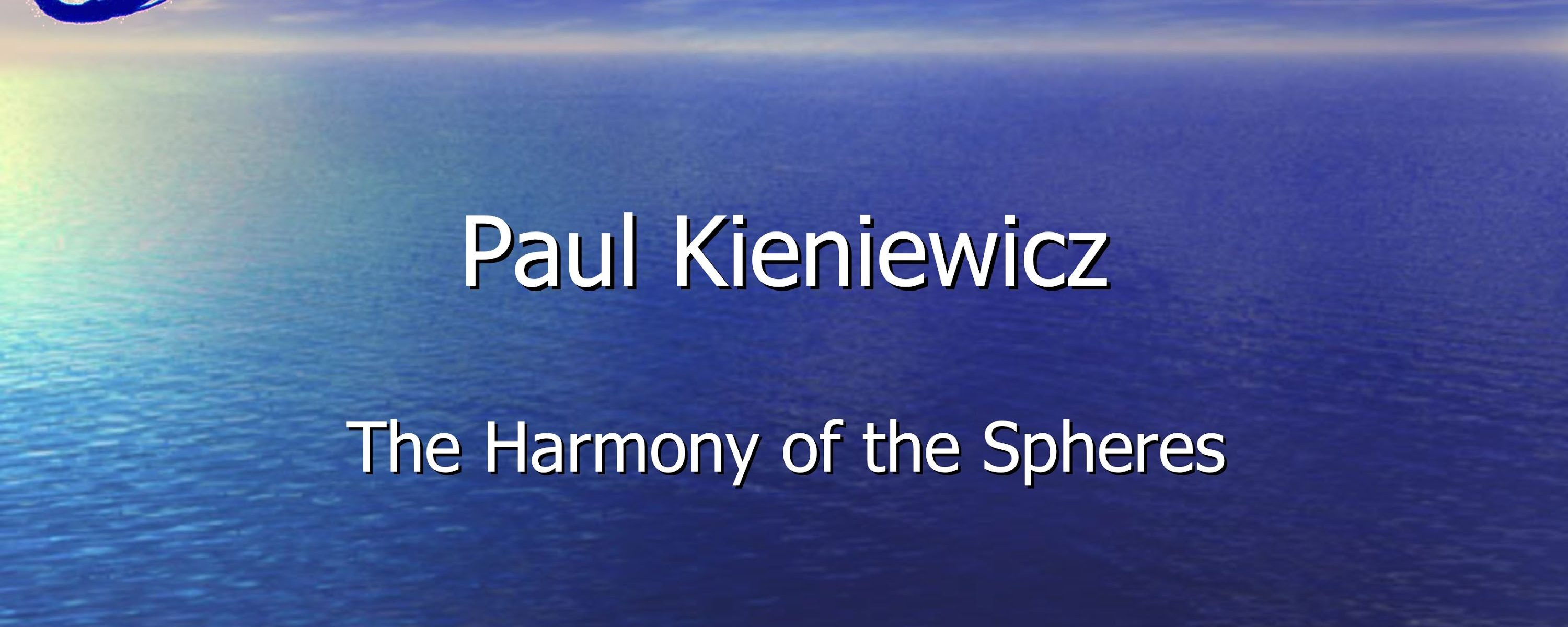 The Harmony of the Spheres – Paul Kieniewicz