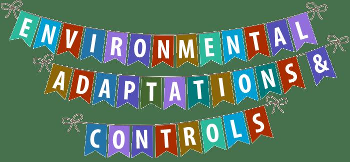 Environmental Adaptations & Controls