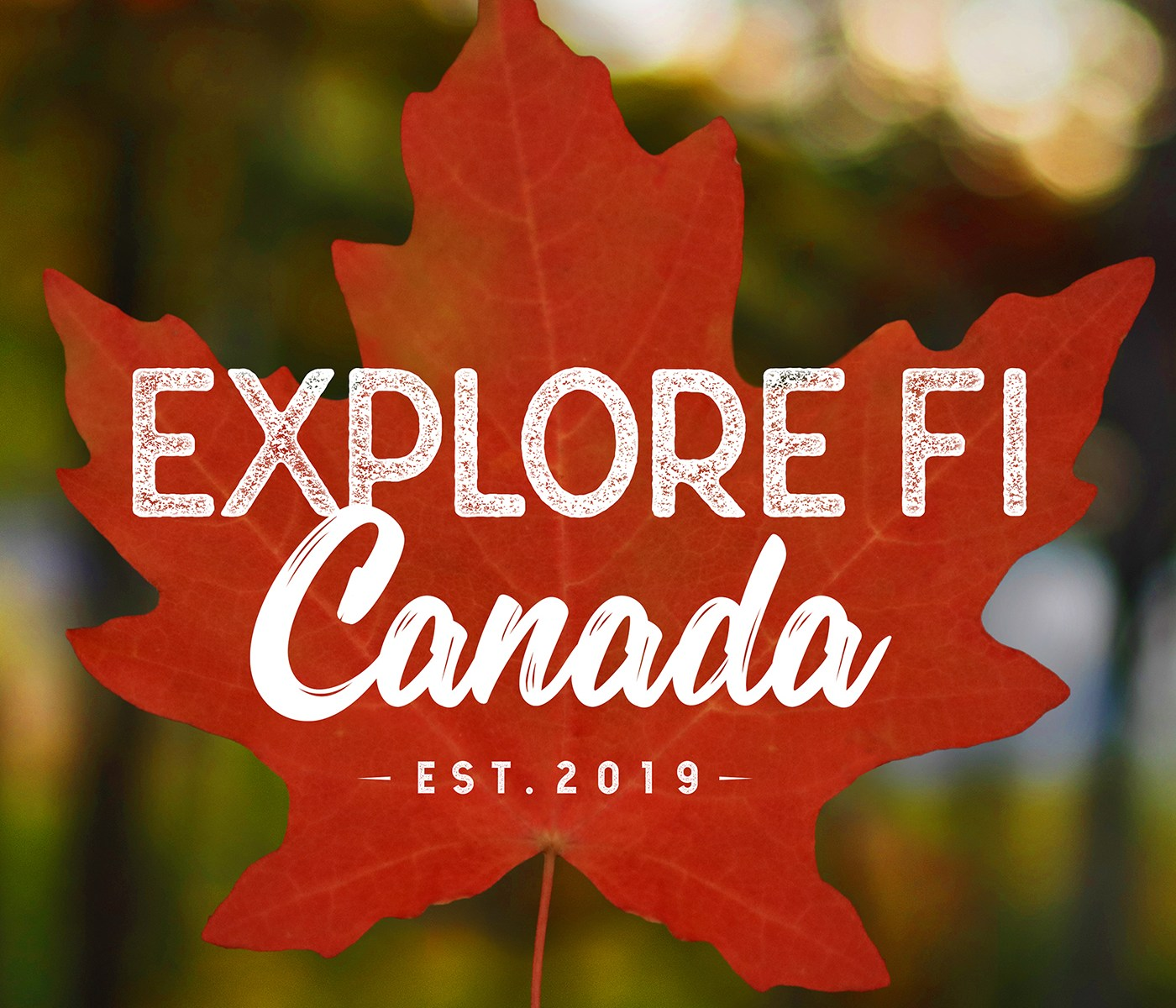 Explore FI Canada cover art: a maple leaf in front of a scenic lakeside photo