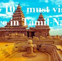 10 must visit tourists places of Tamil Nadu