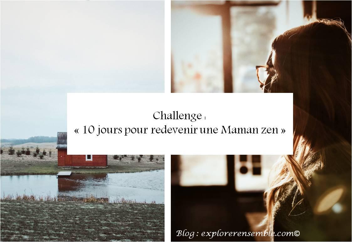 Challenge : 10 jours pour redevenir une maman zen