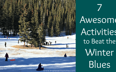 7 Awesome Activities to Beat the Winter Blues