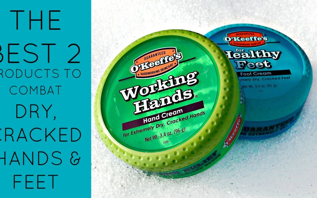 The Best 2 Products to Combat Dry, Cracked Hands and Feet