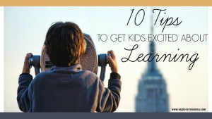 10 tips to get kids excited about learning - feature