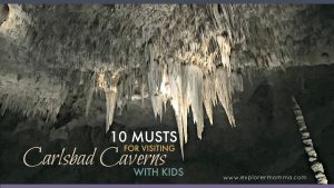 10 Musts for visiting Carlsbad Caverns with kids
