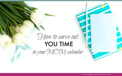How to Make YOU Time in Your Mom Calendar