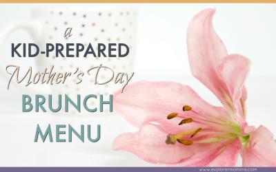 Kid-Prepared Mother's Day Brunch Menu