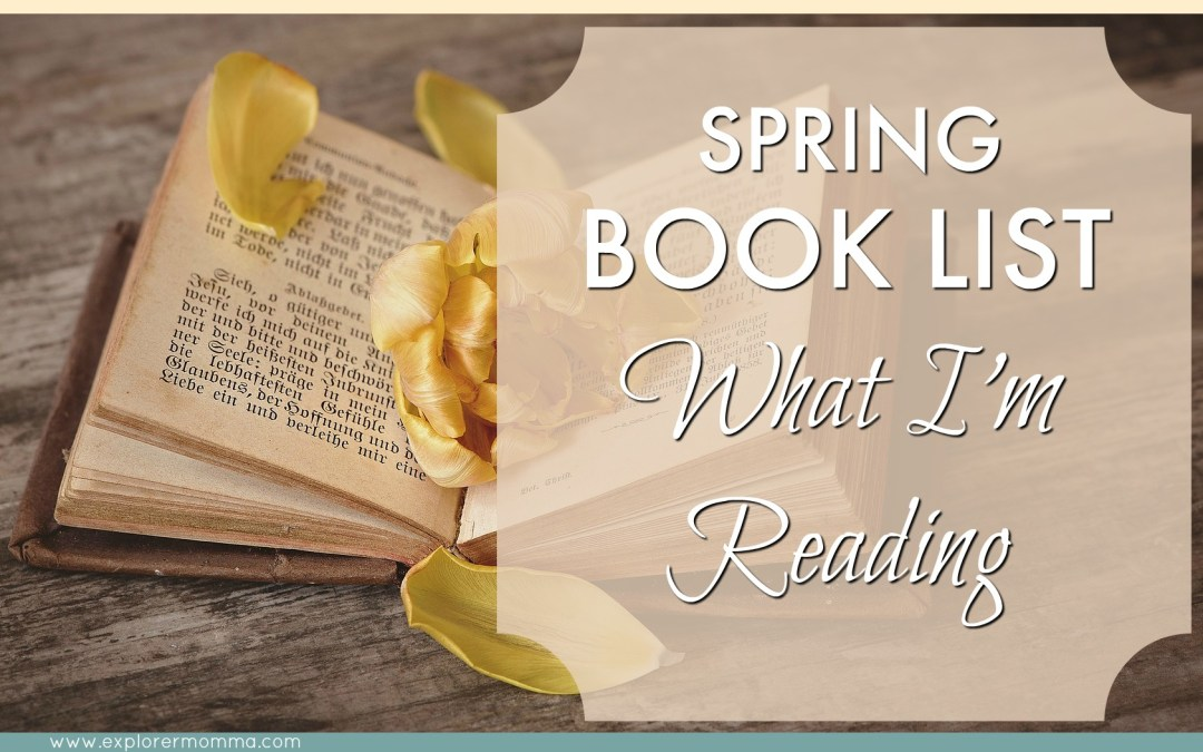 Books archives explorer momma spring book list what im reading malvernweather Images