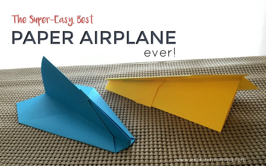 The Super-Easy, Best Paper Airplane Ever