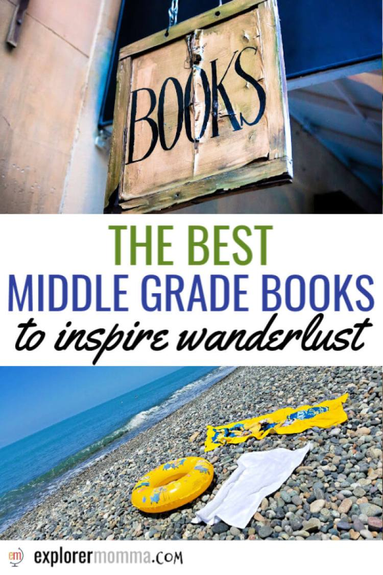 The best middle grade books to inspire wanderlust and exploration. Middle grade and YA booklist for kids, teens, and family travel. #familytravel #kidsbooklist #bookstoread