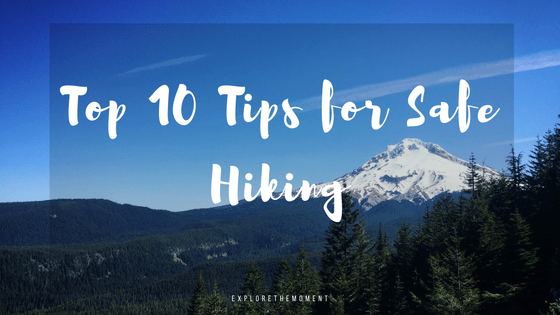 Top 10 Tips for Safe Hiking