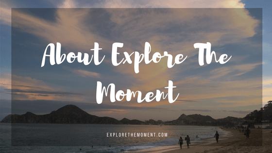 About Explore The Moment