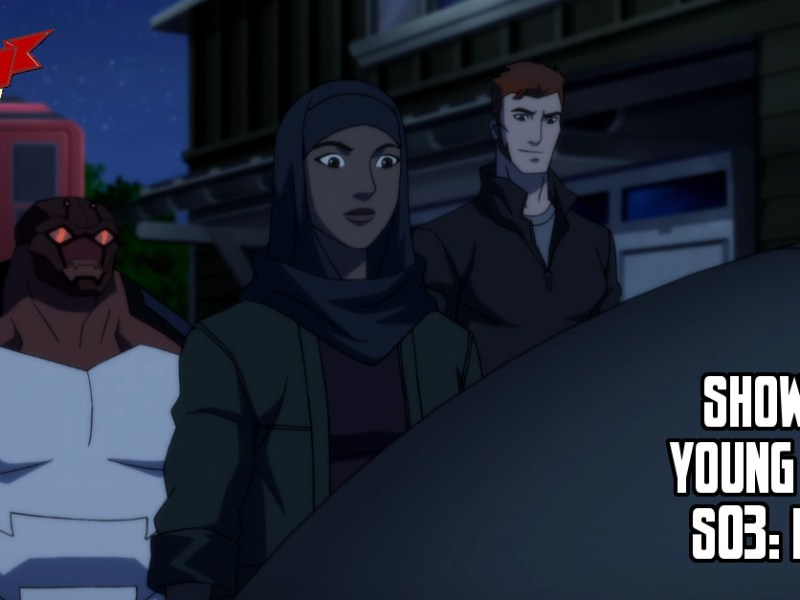 YOUNG JUSTICE EPISODE REVIEW S03:E04-06