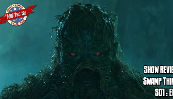 """Swamp Thing Episode #102 """"Worlds Apart"""" – Review – The"""
