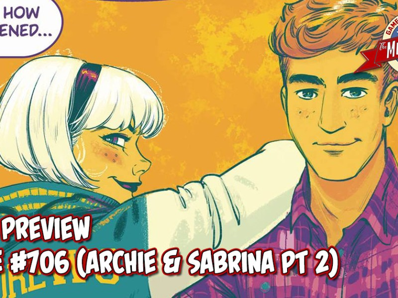 COMIC PREVIEW – ARCHIE #706 (ARCHIE & SABRINA PT 2)