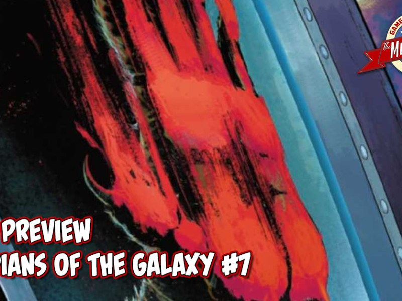 COMIC PREVIEW – GUARDIANS OF THE GALAXY #7