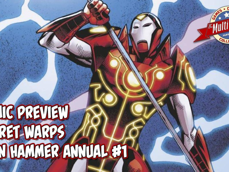 COMIC PREVIEW – SECRET WARPS IRON HAMMER ANNUAL #1