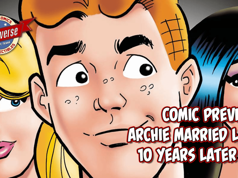 COMIC PREVIEW – ARCHIE MARRIED LIFE 10 YEARS LATER #1