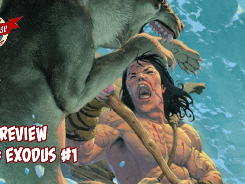 Comic Review – Conan The Barbarian: Exodus #1