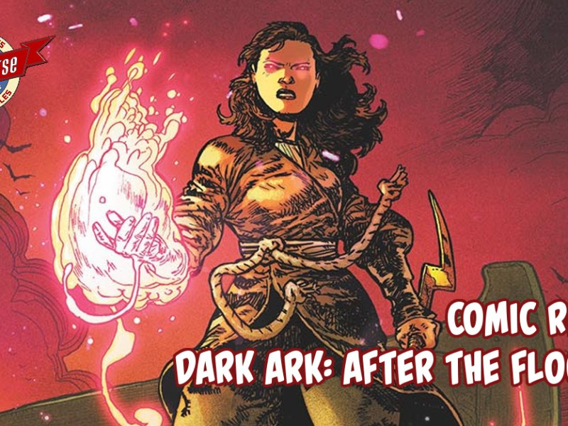 Comic Review – Dark Ark: After The Flood #1