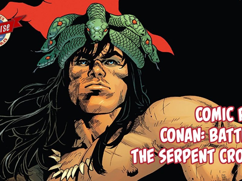 Comic Review – Conan: Battle For The Serpent Crown #1