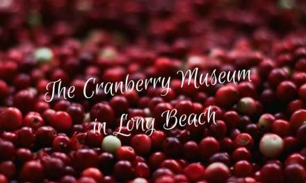 Cranberry Museum in Long Beach!