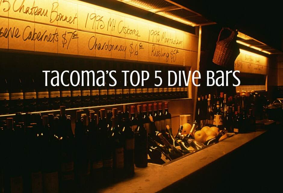 Dive, Bars, and Drinks: Tacoma's Top 5 Dive Bars
