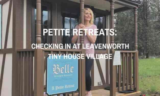 Pettite Retreats: Checking in at Levenworth Tiny House Village