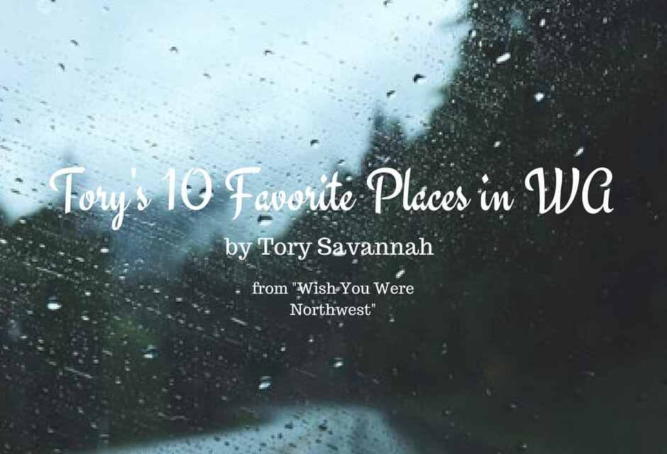 Tory's 10 Favorite Places in WA