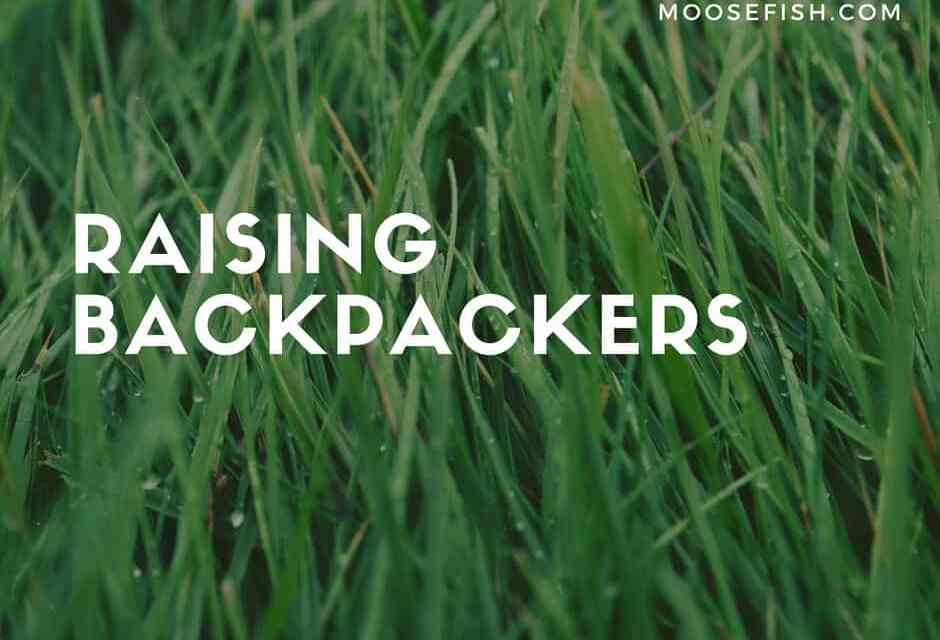 Raising Backpackers