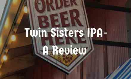 Twin Sisters India Pale Ale- A Review