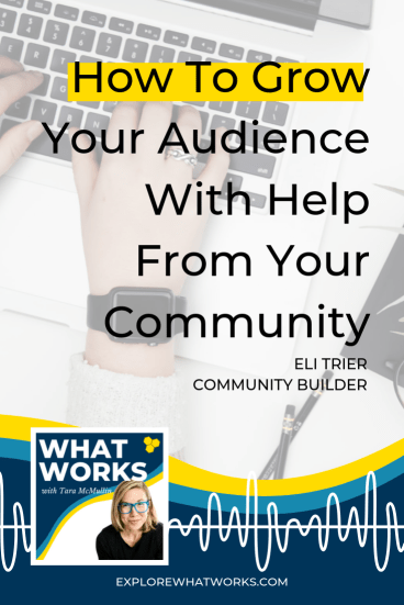 How To Grow Your Audience With Help From Your Community With Eli Trier