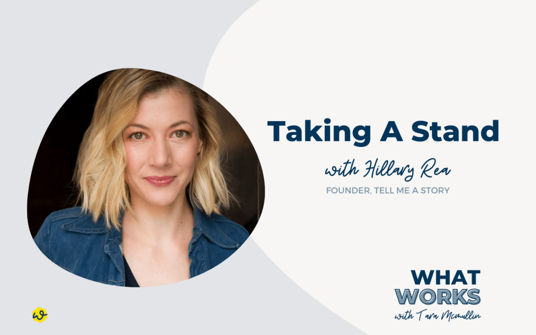 EP 301: Taking A Stand With Tell Me A Story Founder Hillary Rea