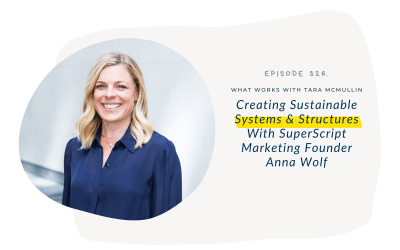 EP 326: Creating Sustainable Structures & Systems With Superscript Marketing Founder Anna Wolf