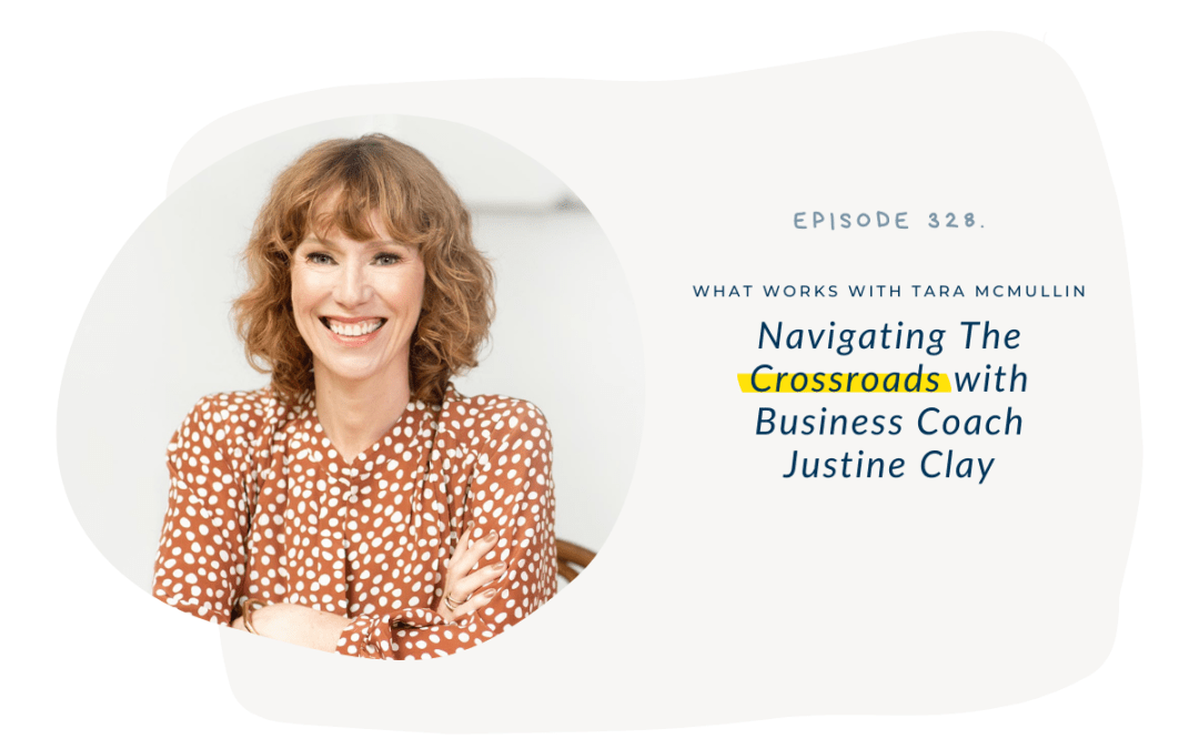EP 328: Navigating The Crossroads With Business Coach  Justine Clay