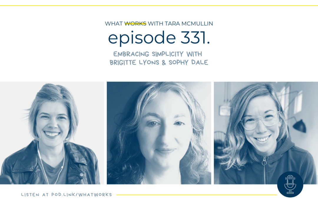 EP 331: Embracing Simplicity With Brigitte Lyons & Sophy Dale