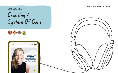 EP 356: Creating A System Of Care