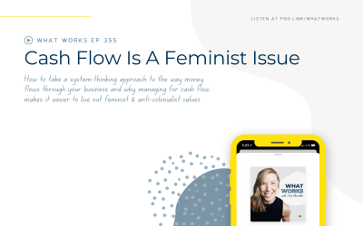 EP 355: Cash Flow Is A Feminist Issue