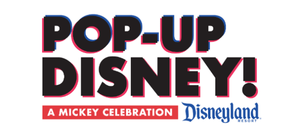 Pop-Up Disney! A Mickey Celebration at the Disneyland Resort