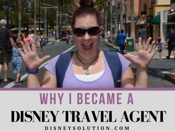 Why I became a Disney Travel Agent