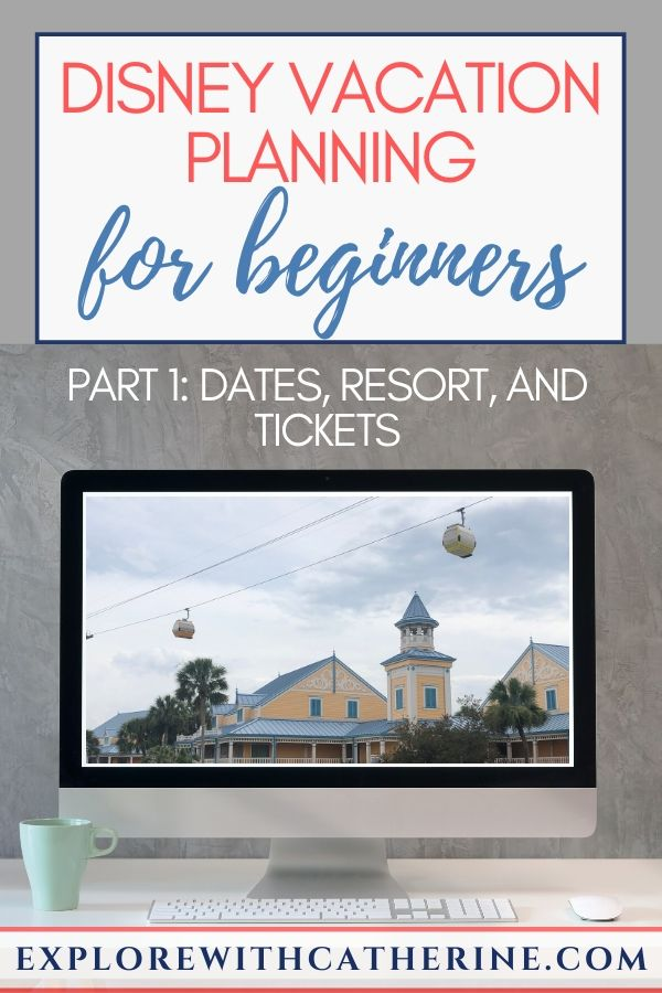 Disney Vacation Planning for Beginners - Part 1