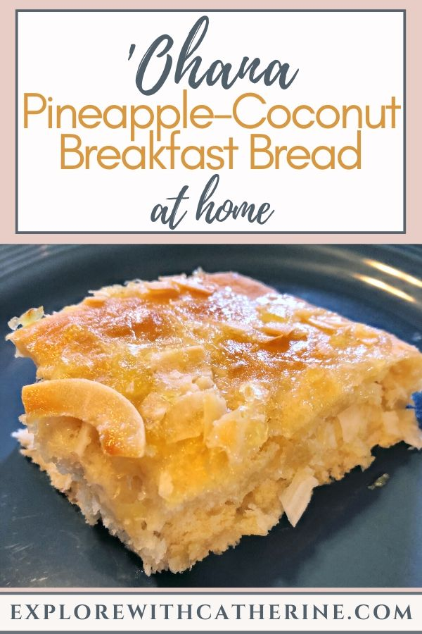 'Ohana Pineapple-Coconut Breakfast Bread At Home
