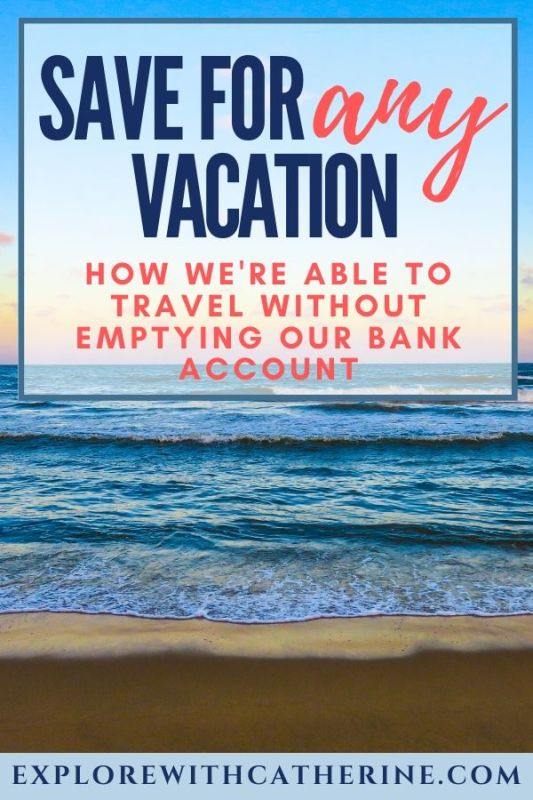 Saving for any vacation...How we're able to travel without emptying our bank account