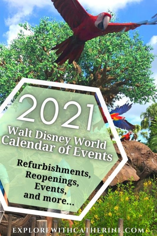 2021 Walt Disney World Calendar of Events, Refurbishments, Reopenings, and more...